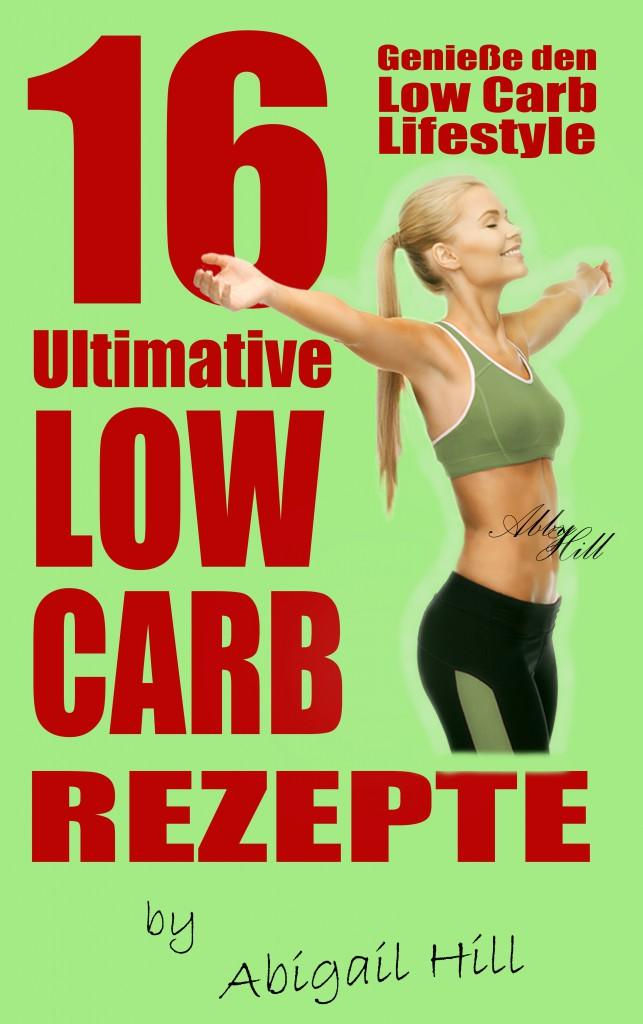 16 ultimative Low Carb Rezepte